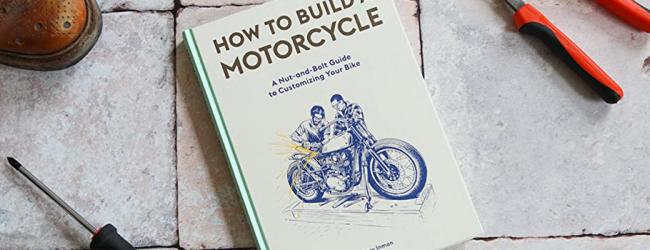 How To Build a Motorcycle - A Guide to Customising Your Motorbike!